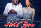 Willy Paul ft Samantha J - HOLD YUH Mp3 Downloa