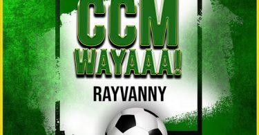 Rayvanny - CCM Wayaaa MP3 DOWNLOAD