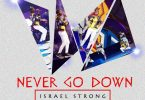 Israel Strong - Never Go Down Mp3 Download