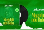 Billnass - Magufuli Ndo Baba | MP3 Download