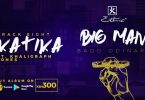 Ethic ft Khaligraph - KATIKA   MP3 Download