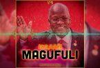 Ibraah - Magufuli MP3 Download