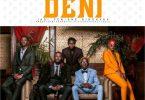 King Kaka ft Femi One & Jadi - DENI | MP3 Download
