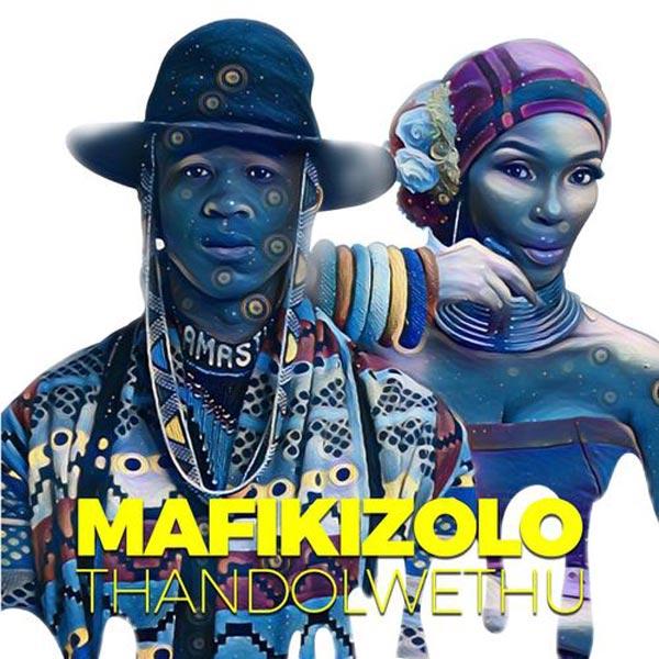 Mafikizolo - Thandolwethu   MP3 Download