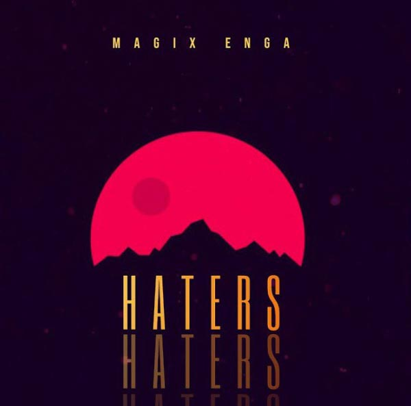 Magix Enga - Haters MP3 Download