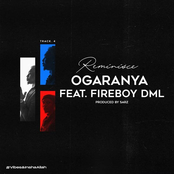 Reminisce ft Fireboy DML - Ogaranya MP3 Download Audio