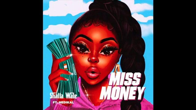 Shatta Wale ft Medikal - Miss Money | MP3 Download