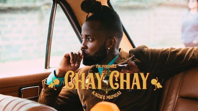 AUDIO   Kagwe Mungai - Chay Chay   MP3 Download
