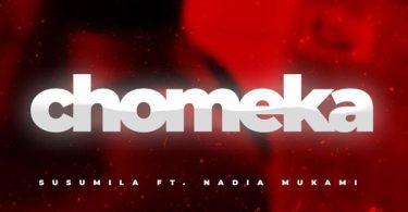 AUDIO | Susumila ft Nadia Mukami - CHOMEKA | MP3 Download