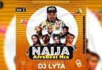DJ Lyta - Naija Afrobeat Vol 3 Mix MP3 Download