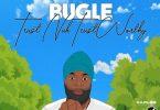 Bugle - Trust Nuh Trustworthy | Mp3 Download