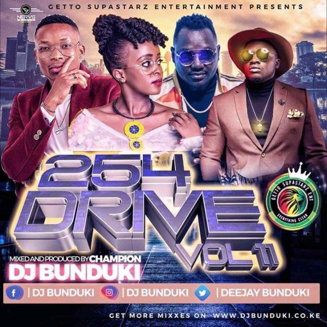 DJ BUNDUKI - 254 DRIVE MIXX VOL 11 MP3