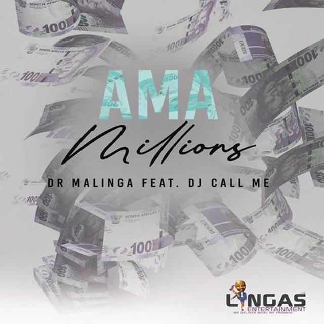 Dr Malinga ft DJ Call Me - Ama Millions | Mp3 Download