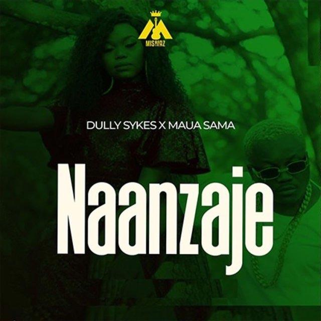 Dully Sykes ft Maua Sama - Naanzaje