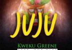 Kweku Greene - Juju