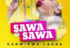Laura Karwirwa - Sawa Sawa MP3