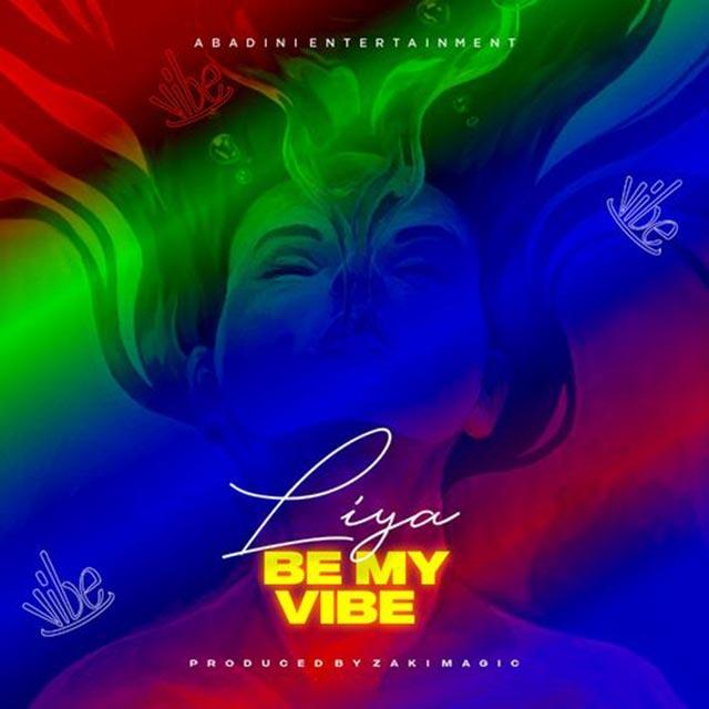Liya - Be My Vibe Mp3 Download
