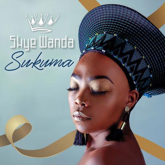 Skye Wanda - Sukuma | Mp3 Download