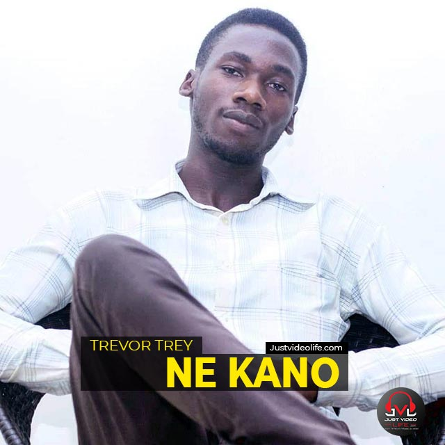 Trevor Trey - Ne Kano   Mp3 Download