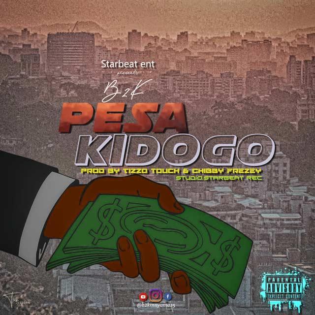 B2K - PESA KIDOGO | Mp3 Download