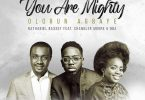 Nathaniel Bassey ft Chandler Moore - Olorun Agbaye (You Are Mighty) Mp3