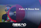 Roberto ft Rosa Ree - Fake Mp3 Download