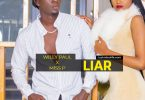Willy Paul ft Miss P LIAR Mp3 Download
