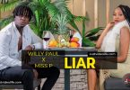 Willy Paul ft Miss P LIAR video