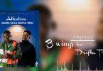B-Wings ft Drifta Trek Attention Mp3 Download