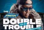 DJ Joe Mfalme - The Fresh Double Trouble Mix 2021 Vol 57