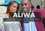 AUDIO | Naava Grey ft Bruno K - Aliwa | Mp3 Download