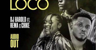 DJ Harold ft Chike x Rema Loco Mp3 Download