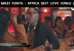 DJ Miles Kenya Africa Best Love Songs 2021 Mix Mp3 Download