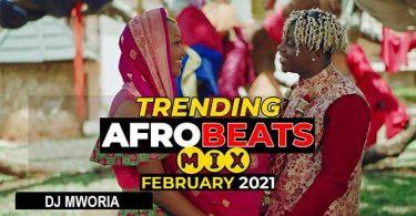 DJ MWORIA - FEBRUARY 2021 AFROBEATS VIDEO MIX | MP3 DOWNLOAD