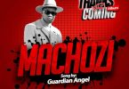 Machozi by Guardian Angel Machozi