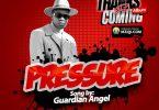 Guardian Angel Pressure Mp3 Download