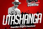 Guardian Angel ft Henry Soul Utashangaa Mp3 Download