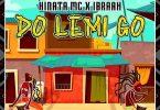 Kinata MC ft Ibraah - Do Lemi Go | Mp3 Download.