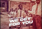 Kofi Kinaata We Dey For You Mp3 Download