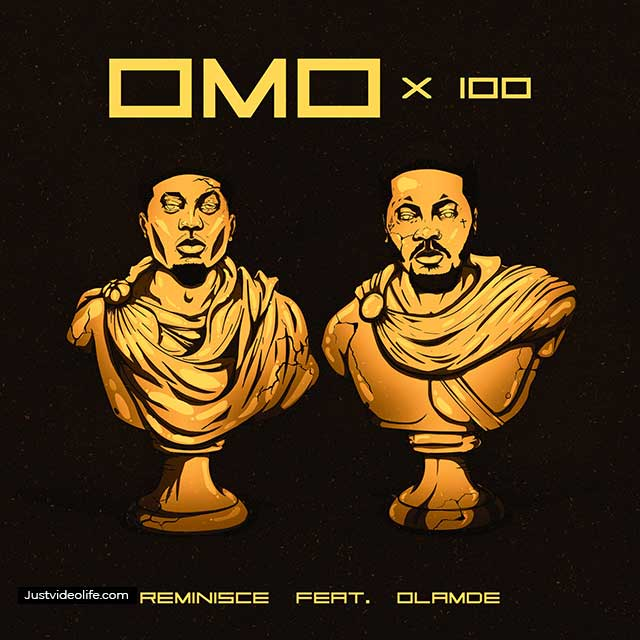 Reminisce ft Olamide Omo x 100 Mp3 Download
