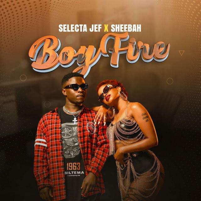 Boy Fire by Selecta Jeff ft Sheebah Mp3 Download