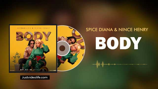 Body by Spice Diana ft Nince Henry Mp3 Download