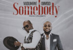 Vudumane ft Davido Somebody Mp3 Download