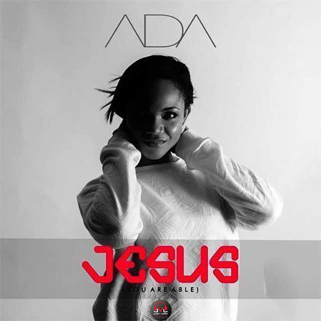 Ada Jesus You are Able Mp3 Download