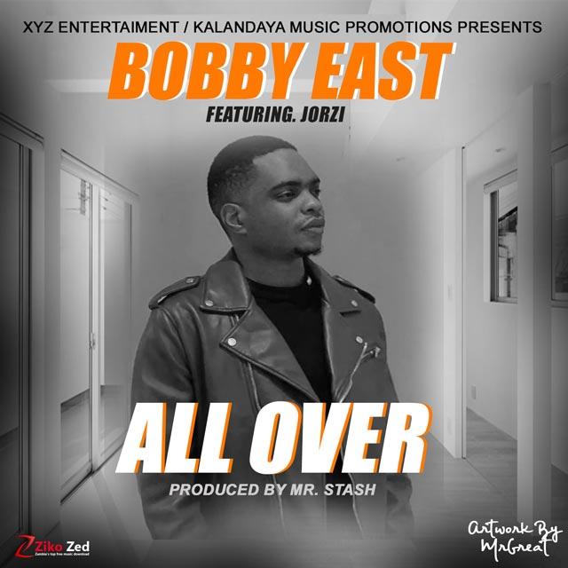 Bobby East ft Jorzi All Over Mp3 Download