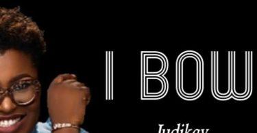 Judikay I Bow Mp3 Download