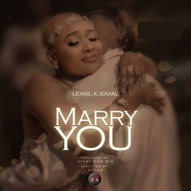 Lexsil ft Jovial Marry You Mp3 Download