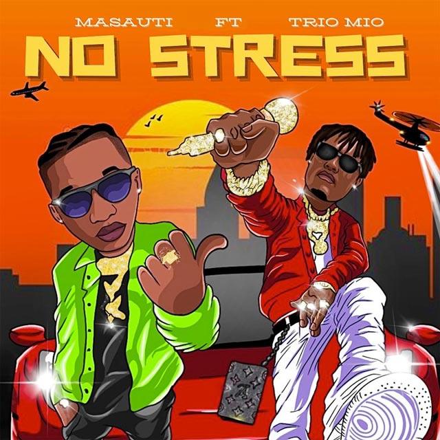 Masauti ft Trio Mio No Stress Mp3 Download