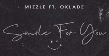 Mizzle ft Oxlade Smile For You Mp3 Download
