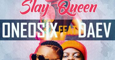 Slay Queen by OneOsix ft Daev Mp3 Download